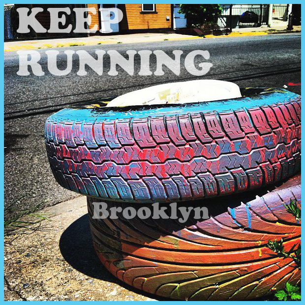 KEEP RUNNING BROOKLYN tires